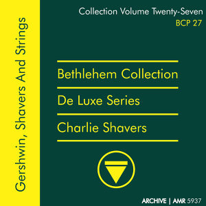 Deluxe Series Volume 27 (Bethlehem Collection): Gershwin, Shavers and Strings