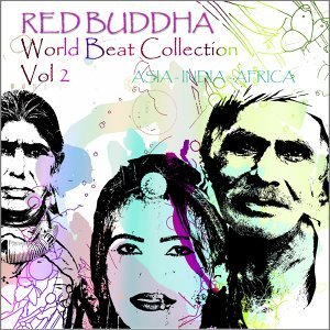 Red Buddha    World Beat Collection, Vol. 2 - Asia,  India,  Africa  Collection