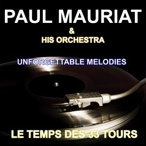 Paul Mauriat and His Orchestra - Unforgettable Melodies