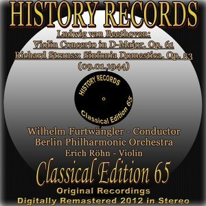 Ludwig van Beethoven: Violin Concerto in D Major, Op. 61 - Richard Strauss: Sinfonia Domestica, Op. 53 - History Records - Classical Edition 65 - Original Recordings Digitally Remastered 2012 In Stereo