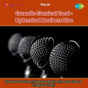 Hyderabad Brothers Live - Carnatic Classical Vocal