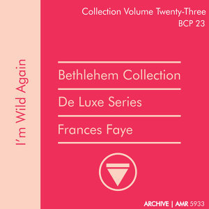 Deluxe Series Volume 23 (Bethlehem Collection): I'm Wild Again