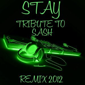 Stay: Tribute to Sash - Remix 2012
