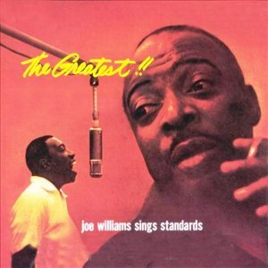 The Greatest - Joe Williams Sings Standars