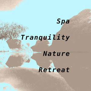Spa Tranquility: Nature Retreat