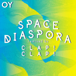 Space Diaspora (Clap! Clap! Remix)