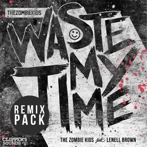 Waste My Time - Remix Pack
