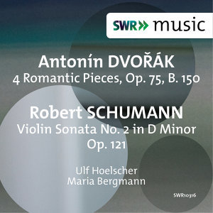 Dvořák: 4 Romantic Pieces - R. Schumann: Violin Sonata No. 2 in D Minor