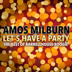 Let's Have a Party  (The Best of Barrelhouse Boogie)