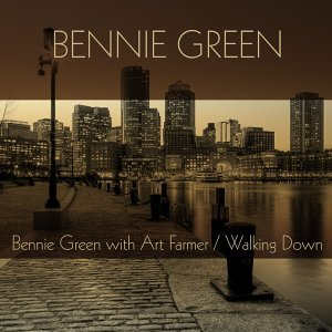 Bennie Green: Bennie Green with Art Farmer / Walking Down