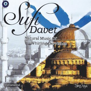 Sufi Davet - Natural Music of Whirling Dervishes / Instrumental