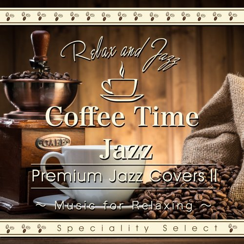 Coffee Time Jazz for Relaxing: Premium Jazz Covers, Vol. 2