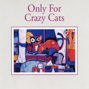Only For Crazy Cats - Film Music Collection