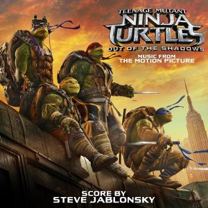 Teenage Mutant Ninja Turtles: Out of the Shadows (忍者龜:破影而出電影原聲帶) - Music from the Motion Picture