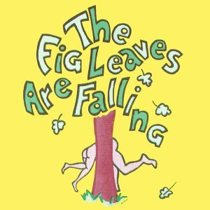 The Fig Leaves Are Falling: The Broadway Musical