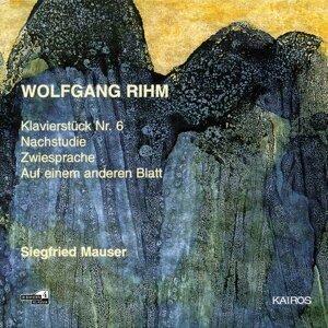 Wolfgang Rihm: Klavierstücke No. 6, Nachstudie, Zwiesprache & Auf einem anderen Blatt