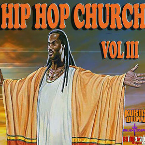 Hip Hop Church Volume 3
