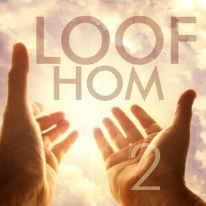 Loof Hom, Vol. 2