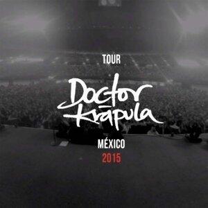 Tour Doctor Krápula: México 2015 - En Vivo