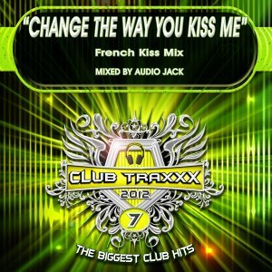 Changed the Way You Kiss Me - French Kiss Mix