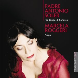 Padre Antonio Soler: Fandango & Sonatas