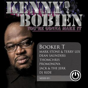 You're Gonna Make It - Booker T, Mark Stone & Terry Lex, Dean Saunders, ThomChris, Promonova, Jack & The Jerk, DJ Ride Mixes