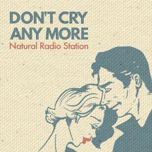 DON'T CRY ANY MORE (DON'T CRY ANY MORE)