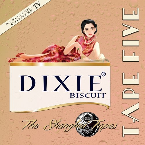 """Dixie Biscuit """"The Shanghai Tapes"""""""