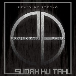 Sudah Ku Tahu (Syko-G Mix) (Single)