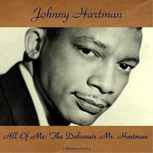 All of Me: The Debonair Mr. Hartman - Remastered 2016