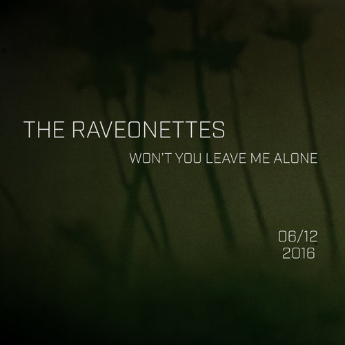 Won't You Leave Me Alone