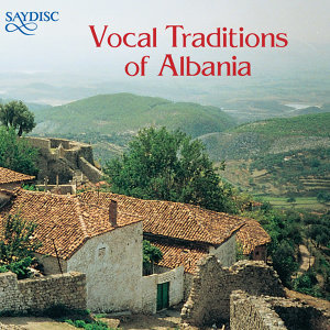 Vocal Traditions of Albania