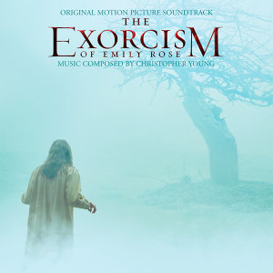 The Exorcism of Emily Rose (Original Motion Picture Soundtrack)
