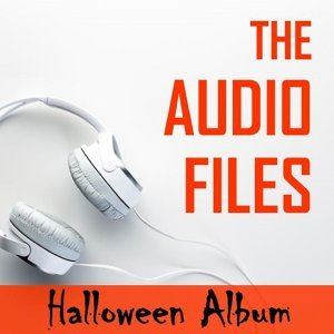 The Audio Files: Halloween Album