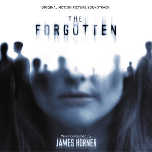 The Forgotten - Original Motion Picture Soundtrack