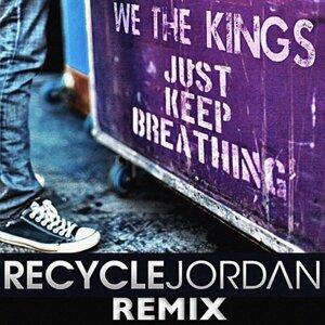 Just Keep Breathing (Recycle Jordan Remix)