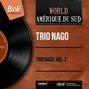 Trio Nago, Vol. 2 - Mono Version