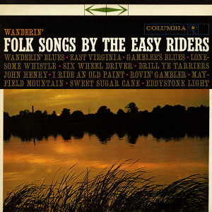 Wanderin': Folk Songs by The Easy Riders