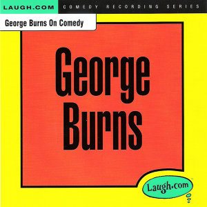 George Burns on Comedy