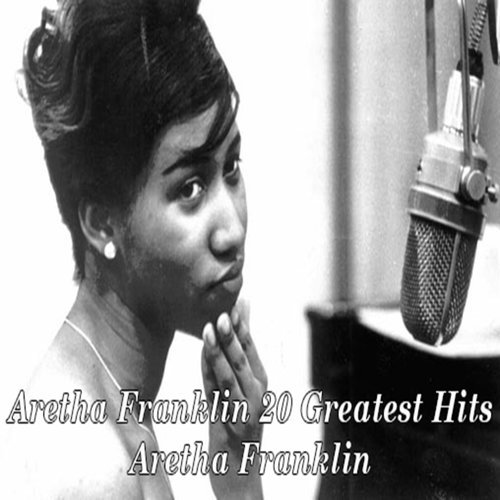 20 Greatest Hits of Aretha Franklin