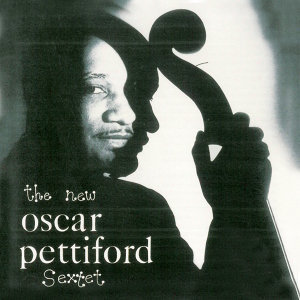 The New Oscar Pettiford Sextet (Remastered)