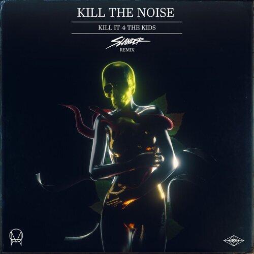 Kill It 4 The Kids (feat. AWOLNATION & R.City) - Slander Remix