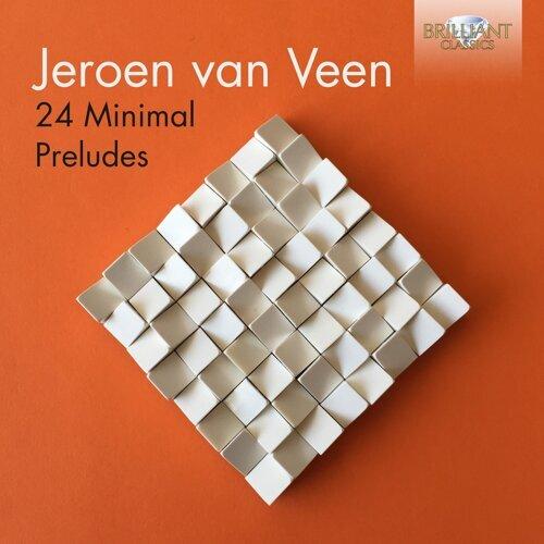 Jeroen van Veen: 24 Minimal Preludes