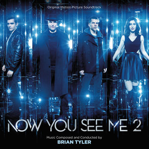 Now You See Me 2 (出神入化2電影原聲帶) - Original Motion Picture Soundtrack