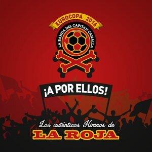 ¡A POR ELLOS! Los himnos auténticos de La Roja - Eurocopa 2016