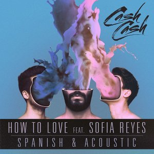 How To Love (feat. Sofia Reyes) [Acoustic & Spanish B-Sides]