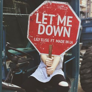 Let Me Down (feat. Made in La)