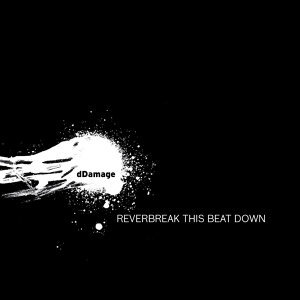 Reverbreak This Beat Down (dDigital Version)
