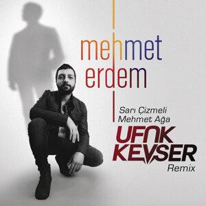 Sarı Çizmeli Mehmet Ağa (Ufuk Kevser Remix)