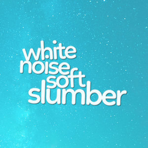 White Noise: Soft Slumber